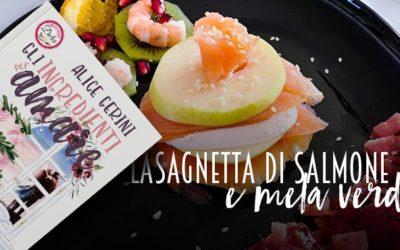 "Lasagnette di salmone e mela verde | Elly's Recipe da ""Gli ingredienti per amare"""